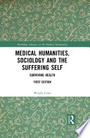 Medical Humanities, Sociology and the Suffering Self