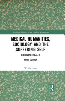 Medical Humanities  Sociology and the Suffering Self
