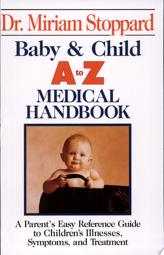 Baby and Child A to Z Medical Handbook