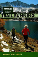 Runner s World Complete Guide to Trail Running