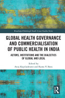 Global Health Governance and Commercialisation in India