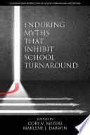 Enduring Myths That Inhibit School Turnaround