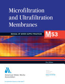 Microfiltration and Ultrafiltration Membranes for Drinking Water Book
