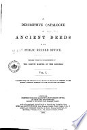 A Descriptive Catalogue of Ancient Deeds in the Public Record Office  Series A  1 1819  Series B  1 1798  Series C  1 1780