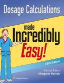 Dosage Calculations Made Incredibly Easy! [Pdf/ePub] eBook