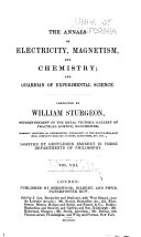 The Annals of Electricity  Magnetism  and Chemistry  and Guardian of Experimental Science