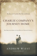 link to Charlie Company's journey home : the boys of '67 and the war they left behind in the TCC library catalog