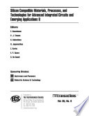 Silicon Compatible Materials  Processes  and Technologies for Advanced Integrated Circuits and Emerging Applications 8
