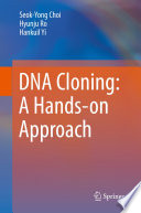 DNA Cloning  A Hands on Approach