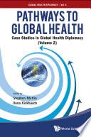 Pathways To Global Health Case Studies In Global Health Diplomacy