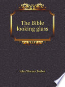 The Bible Looking Glass Book PDF