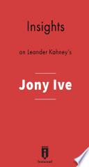 Insights On Leander Kahney S Jony Ive