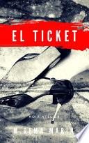 SUSPENSE EN DOSIS : EL TICKET