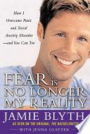 Fear Is No Longer My Reality