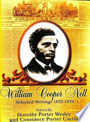 William Cooper Nell Nineteenth Century African American Abolitionist Historian Integrationist
