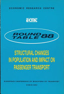 ECMT Round Tables Structural Changes in Population and Impact on Passenger Transport Report of the Eighty Eighth Round Table on Transport Economics Held in Paris on 13 14 June 1991