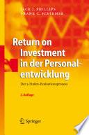 Return on Investment in der Personalentwicklung  : Der 5-Stufen-Evaluationsprozess