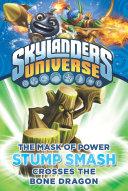 The Mask of Power: Stump Smash Crosses the Bone Dragon #6