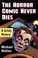 The horror comic never dies: a grisly history