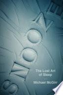 Snooze: The Lost Art of Sleep