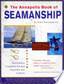 The Annapolis Book of Seamanship: Third Edition  : Completely Revised, Expanded and Updated