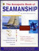The Annapolis Book of Seamanship: Third Edition