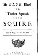 Sir Blue Blu'd: Or, T'other Squeak for the Squire