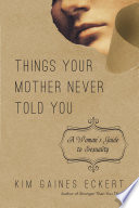 Things Your Mother Never Told You