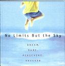 Ni Limits But The Sky Dream Dare Persevere Succeed  Book PDF