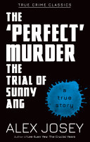 The 'Perfect' Murder: The Trial of Sunny Ang Book