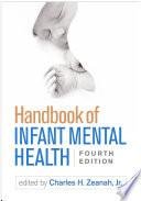 Handbook of Infant Mental Health  Fourth Edition Book