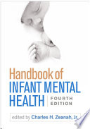 """Handbook of Infant Mental Health, Fourth Edition"" by Charles H. Zeanah"