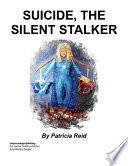 Suicide The Silent Stalker