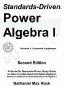 Standards-Driven Power Algebra I (Textbook & Classroom Supplement)