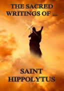 Pdf The Sacred Writings of Saint Hippolytus Telecharger