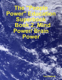 """The """"People Power"""" Education Superbook: Book 2. Mind Power/ Brain Power"""