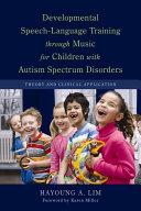 Developmental Speech-Language Training through Music for Children with Autism Spectrum Disorders