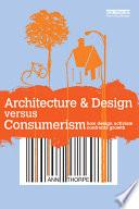Architecture and Design Versus Consumerism