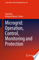 Microgrid: Operation, Control, Monitoring and Protection