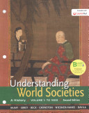 Loose leaf Version for Understanding World Societies  Volume 1  To 1600