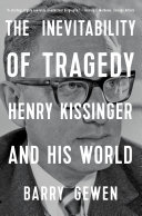The Inevitability of Tragedy: Henry Kissinger and His World Pdf