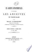 Les archives départementales et notamment les archives du Pas-de-Calais Discours de réception à l'Académie d'Arras, 17 mai 1888