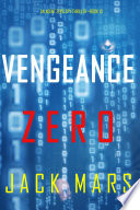 Vengeance Zero  An Agent Zero Spy Thriller   Book  10