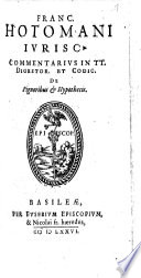 Commentarius in Tit. Dig. et Cod. de Pignoribus et Hypothecis ...