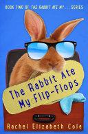 The Rabbit Ate My Flip Flops  The Rabbit Ate My     Book 2