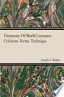 Dictionary Of World Literature   Criticism  Forms  Technique Book