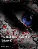 The Dark Side of My Mind - Volume 10