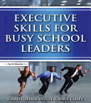 Executive Skills for Busy School Leaders