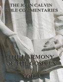 John Calvin's Commentaries On The Harmony Of The Gospels Vol. 3