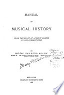 Manual of Musical History from the Epoch of Ancient Greece to Our Present Time